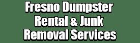 Fresno Dumpster Rental & Junk Removal Services Logo-We Offer Residential and Commercial Dumpster Removal Services, Portable Toilet Services, Dumpster Rentals, Bulk Trash, Demolition Removal, Junk Hauling, Rubbish Removal, Waste Containers, Debris Removal, 20 & 30 Yard Container Rentals, and much more!